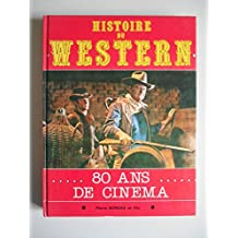 Histoire du Western 80 ans de cinéma / Coll. / Réf37274