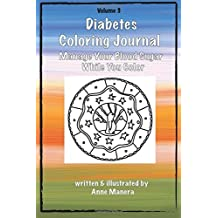 Diabetes Coloring Journal - Manage Your Blood Sugar While You Color: Volume 3 by Anne Manera (2016-03-21)
