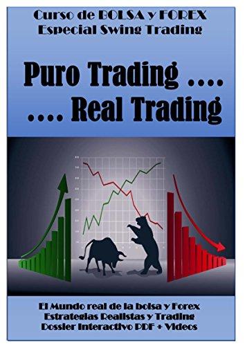 Curso de Bolsa y Forex. Trading Realista: Puro Trading... Real ...