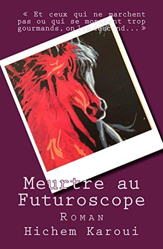 Livres gratuits en ligne Meurtre au Futuroscope pdf epub
