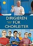 Dirigieren für Chorleiter. Mit DVD