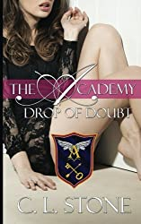 Drop of Doubt (The Academy) (Volume 5) by C. L. Stone (2014-01-20)