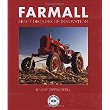 Farmall: Eight Decades of Innovation by Randy Leffingwell (2005-09-30)