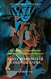 Early Feminists of Colonial India: Sarala Devi Chaudhurani and Rokeya Sakhawat Hossain