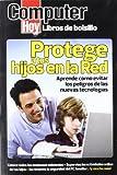 Protege A Tus Hijos En La Red (Computer Hoy (hobby Press))