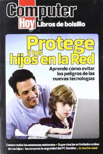 Protege A Tus Hijos En La Red (Computer Hoy (hobby Press)) por Aa.Vv.