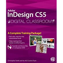 InDesign CS5 Digital Classroom: (Book and Video Training)