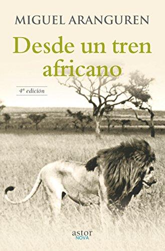 Desde un tren africano (Astor Nova) por Miguel Aranguren