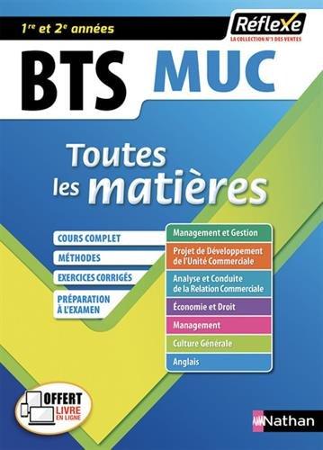 Toutes les matires BTS MUC (Management et gestion des units commerciales) 1re et 2 annes