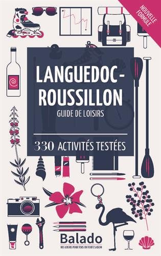 Languedoc-Roussillon - Guide de loisirs : 330 activits testes