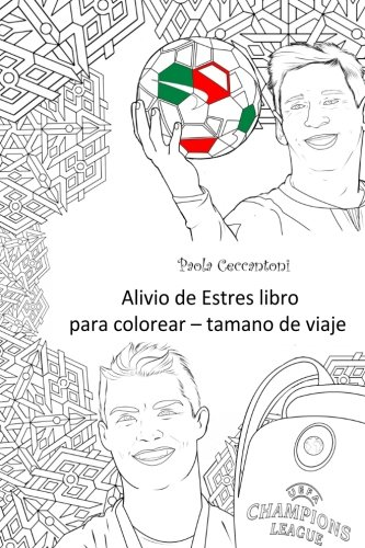 Alivio de Estres libro para colorear - tamano de viaje: Cristiano Ronaldo ......: Lionel Messi, Neymar, The Rock, David Beckham, John Cena, Ronaldinho ... Ricardo Kaka, Mesut Ozil, Sachin Tendulkar