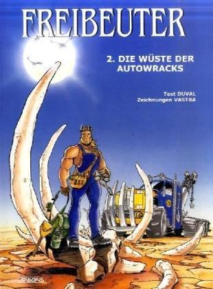 Freibeuter 02: Die Wüste der Autowracks
