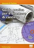 Guida pratica per il direttore di cantiere. Adempimenti e modulistica. Con CD-ROM