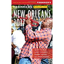 Frommer's EasyGuide to New Orleans 2017 (Easy Guides)