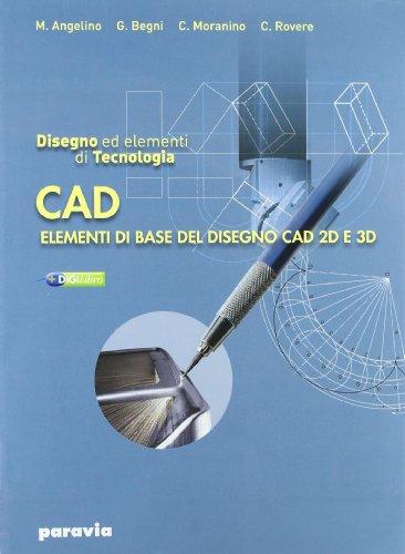 Disegno e tecnologia. Disegno ed elementi di tecnologia Cad. Per gli Ist. tecnici industriali. Con espansione online