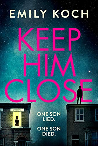 Keep Him Close by [Koch, Emily]