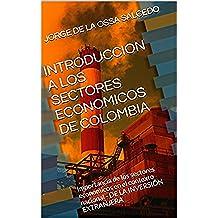 INTRODUCCION A LOS SECTORES ECONOMICOS DE COLOMBIA: Importancia de los sectores económicos en el contexto nacional - DE LA INVERSIÓN EXTRANJERA
