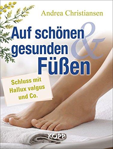 Auf schönen und gesunden Füßen: Schluss mit Hallux valgus und Co. -