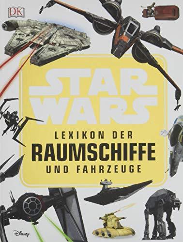 Star WarsTM Lexikon der Raumschiffe und (Star Wars Universum)