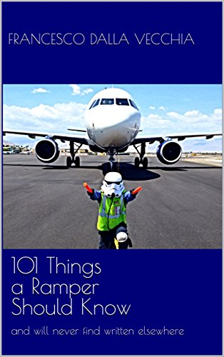 101 Things a Ramper Should Know: and will never find written elsewhere (Unauthorized Handbooks Book 1) (English Edition) (Airline-101)