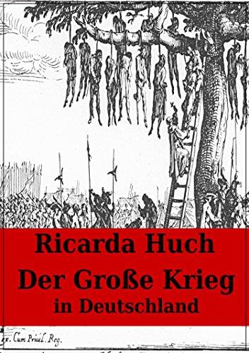 Der Große Krieg in Deutschland: Der dreißigjährige Krieg