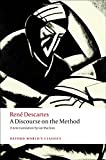 A Discourse on the Method of Correctly Conducting One's Reason and Seeking Truth in the Sciences (Oxford World's Classics)