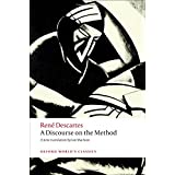 A Discourse on the Method: Of Correctly Conducting One's Reason and Seeking Truth in the Sciences (Oxford World's Classics (Paperback))