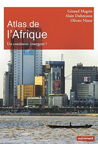 Atlas de l'Afrique : Un continent émergent ?