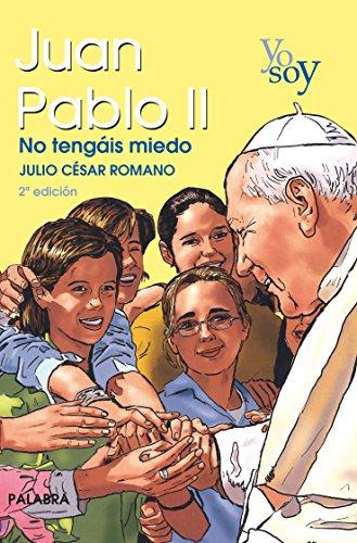 Yo soy Juan Pablo II (Biografías juveniles) por Julio Cesar Romano