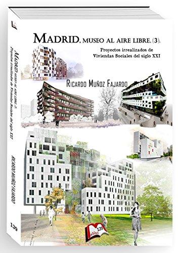 Madrid, museo al aire libre (3). Proyectos irrealizados de Viviendas Sociales del siglo XXI  (Libros Mablaz nº 139)