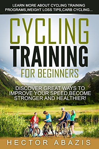 cycling-training-for-beginners-discover-great-ways-to-improve-your-speed-become-stronger-and-healthier-english-edition