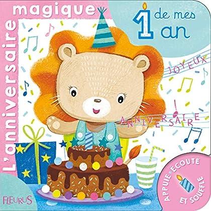 L'anniversaire magique de mes 1 an