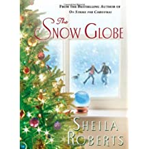 The Snow Globe by Sheila Roberts (2010-10-26)