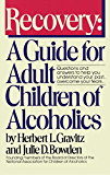 Recovery: A Guide for Adult Children of Alcoholics (English Edition)