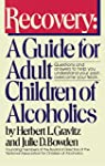 Recovery: A Guide for Adult Children...