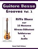 Guitare Basse Grooves Vol. 1: Riffs Blues
