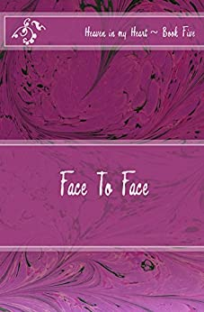 Face To Face (Heaven in my Heart (pre/early teen series) Book 5) (English Edition) de [Wilber, Melanie]