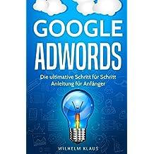 Google AdWords: Die ultimative Schritt für Schritt Anleitung für Anfänger