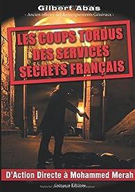 Les Coups Tordus Des Services Secrets Francais Babelio