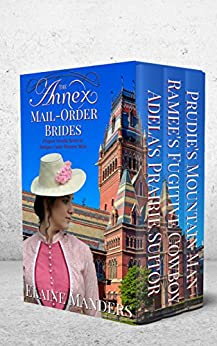 The Annex Mail-Order Brides: Prequel to Intrigue under Western Skies (English Edition) di [Manders, Elaine]