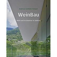 WeinBau: Wein und Architektur in Südtirol