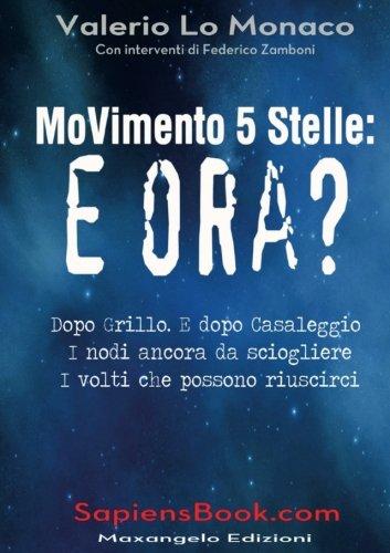 Movimento 5 Stelle: e ora? por Valerio Lo Monaco