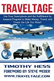 Traveltage: Use Your Smartphone and the Fulfillment by Amazon (FBA) Program to Make Money, Travel, and Create the Life You Want! (English Edition)
