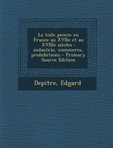 La Toile Peinte En France Au Xviie Et Au...