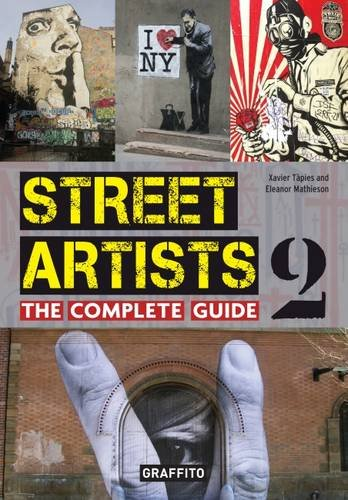 Street artists 2 the complete guide par Xavier Tapies