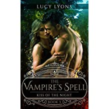 The Vampire's Spell - Kiss of The Night: Book 3 (English Edition)
