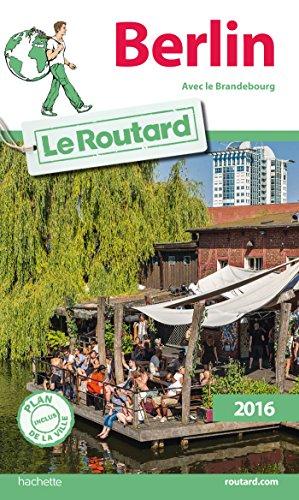 Guide du Routard Berlin 2016: Avec le Brandebourg