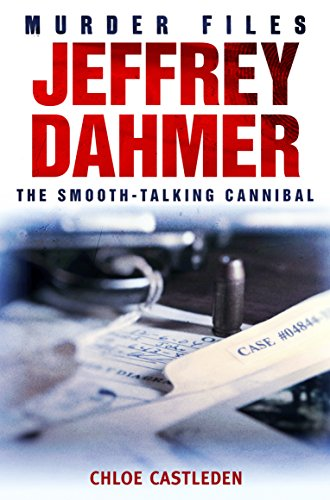 Jeffrey Dahmer The Smooth Talking Cannibal Murder Files Ebook