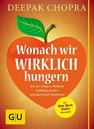 Buchseite und Rezensionen zu 'Wonach wir wirklich hungern: Mit der Chopra-Methode Erfüllung finden und dauerhaft abnehmen' von Deepak Chopra