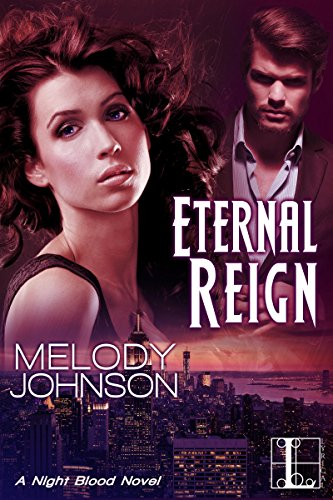 Eternal Reign (The Night Blood Series) by [Johnson, Melody]